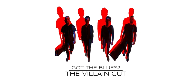 Got The Blues - The Villain Cut